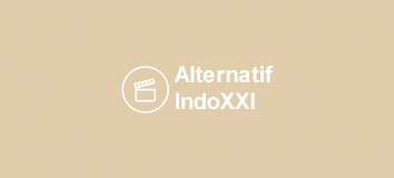 Alternatif Link Streaming IndoXXI Terbaru