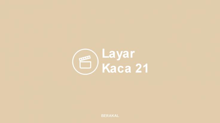 Layar Kaca 21
