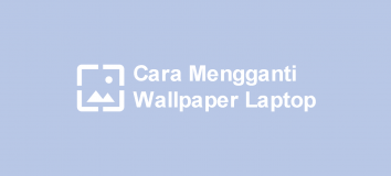 Cara Mengganti Wallpaper Laptop