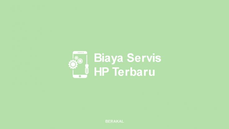 Biaya Servis HP