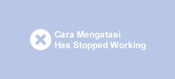 Cara Mengatasi Has Stopped Working