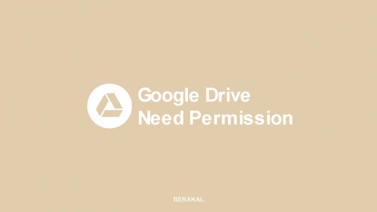 Cara Mengatasi Google Drive Need Permission