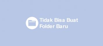 Cara Mengatasi Tidak Bisa Buat Folder Baru