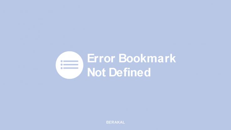 Cara Mengatasi Error Bookmark Not Defined